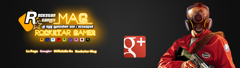 Rockstar Mag' rejoint Google+ !