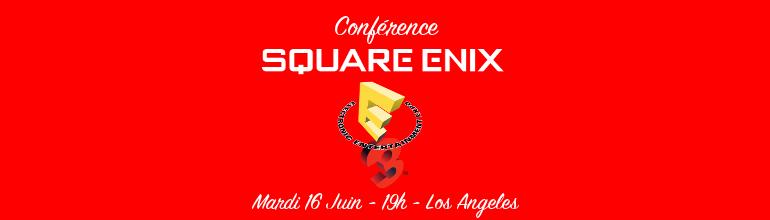 E3 2015 : Résumé de la Conférence Square Enix