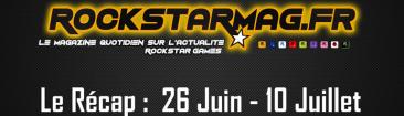 Le Récap de Rockstar Mag' du 27 Juin au 10 Juillet 2016