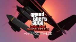Analyse Trailer GTA Online Smuggler's Run