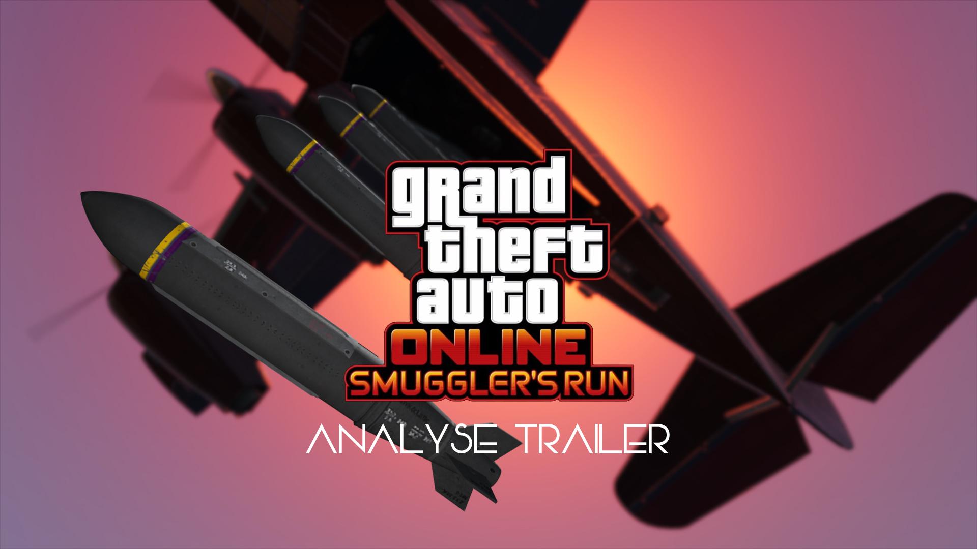 Analyse Trailer GTA Online Smuggler's Run