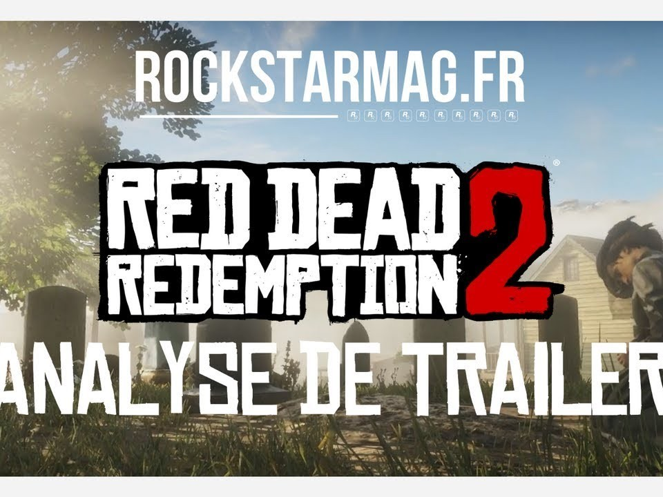Analyse Second Trailer Red Dead redemption II