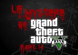 Le Mystère de Grand Theft Auto V Part.14