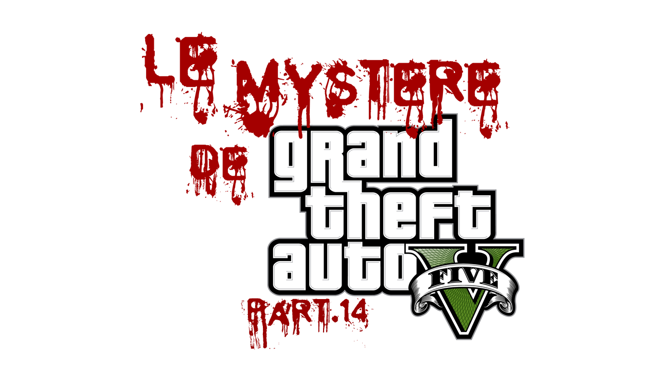 "Logo ""Le Mystère de Grand Theft Auto V - Part.14"""
