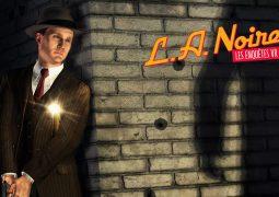 Trailer L.A. Noire Les Enquêtes VR