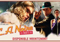 L.A. Noire Les Enquêtes VR
