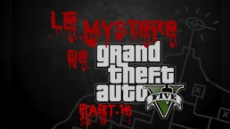 Le Mystère de Grand Theft Auto V Part.16 by Rockstar Mag