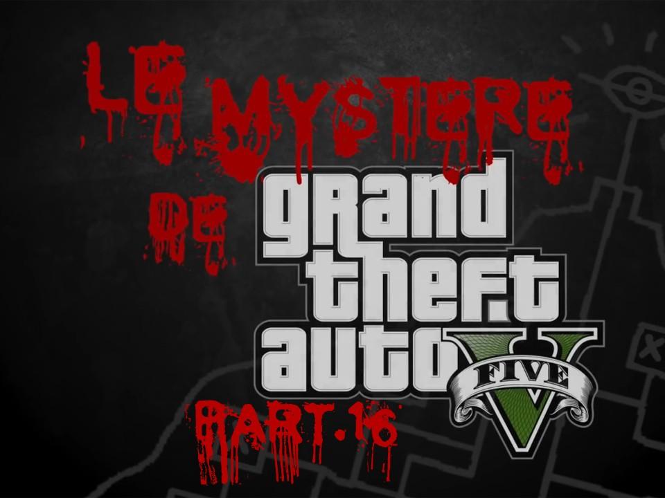 Le Mystère de Grand Theft Auto V Part.16 by Rockstar Mag
