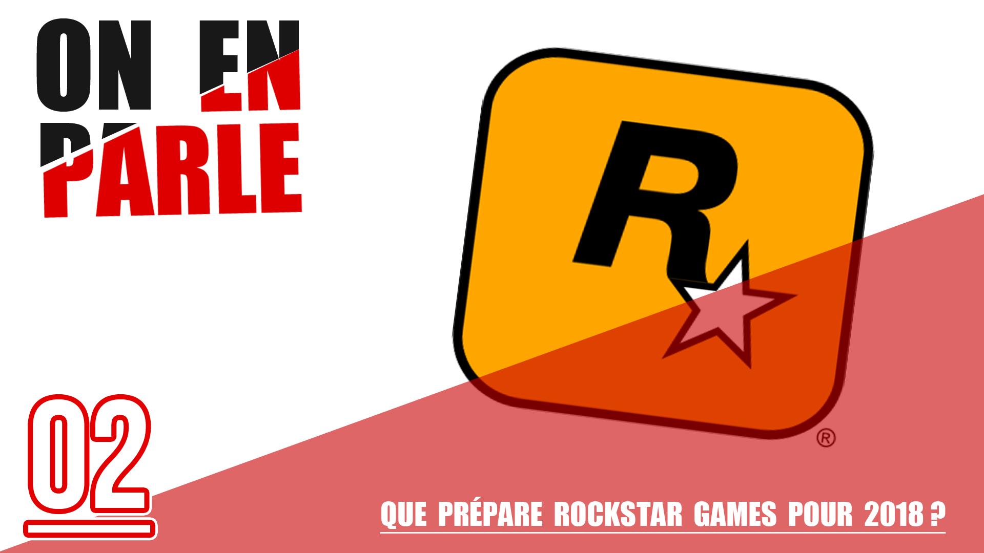 Que prépare Rockstar Games pour 2018 ? On en parle sur rockstar Mag