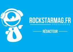 Rockstar Mag' est à la recherche de rédacteurs pour de nouveaux projets !
