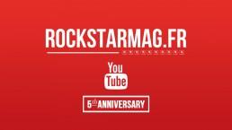 La Chaîne YouTube de Rockstar Mag' Fête ses 5 ans !