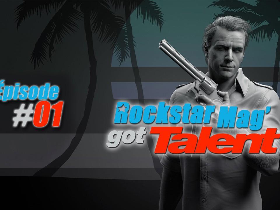 Rockstar Mag' Got Talent - Episode 01