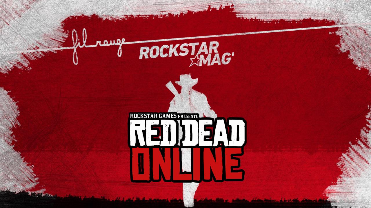 Fil Rouge Rockstar Mag : Red Dead Online