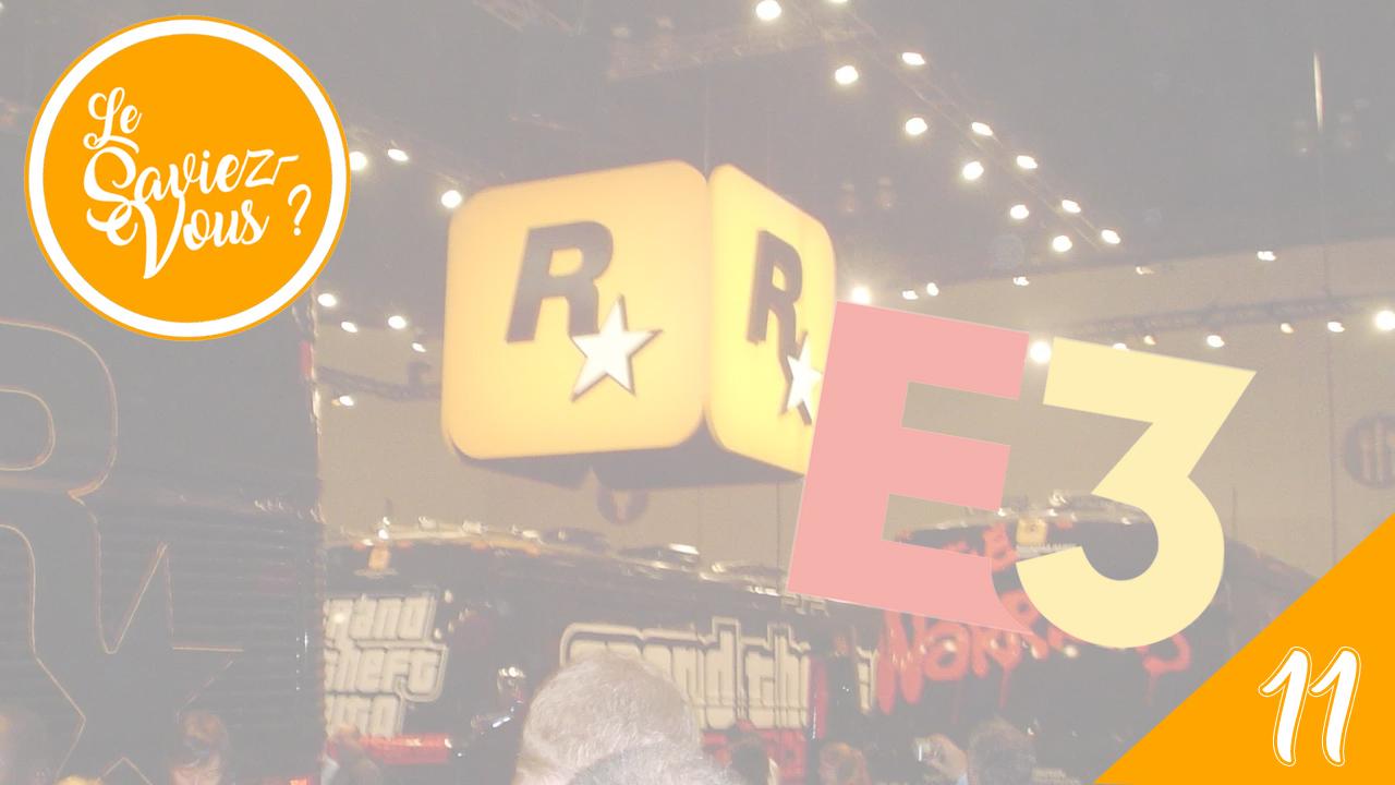 Le Saviez Vous ? Conflit entre Rockstar Games et l'E3