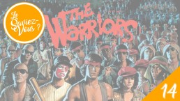 Le Saviez-Vous Les Origines de The Warriors