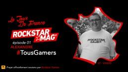 Tour de France TousGamers Rockstar Mag Episode 01 - Alexandre