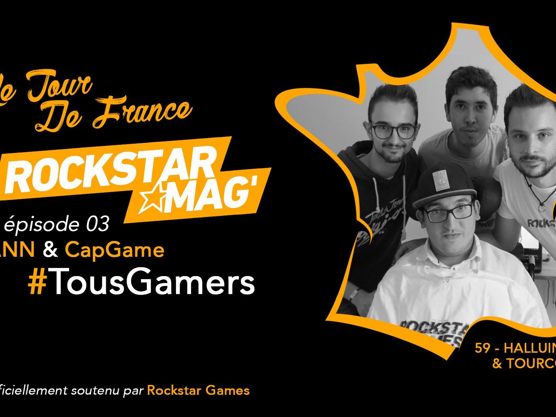Tour de France TousGamers Rockstar Mag Episode 03 - Rayann et CapGame