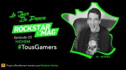 Tour de France TousGamers Rockstar Mag Episode 05 - Hichem (DJ H)