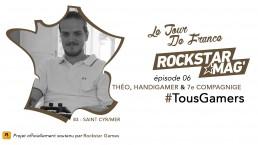 Tour de France TousGamers Rockstar Mag Episode 06 - Théo, HandiGamer et 7e Compagnie