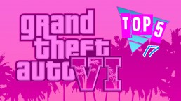 Top 5 des choses que l'on veut dans GTA 6