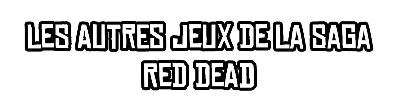 Autres Jeux Red Dead