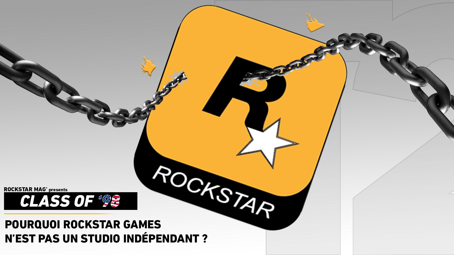 Class of '98 : Pourquoi Rockstar Games n'est pas un studio indépendant