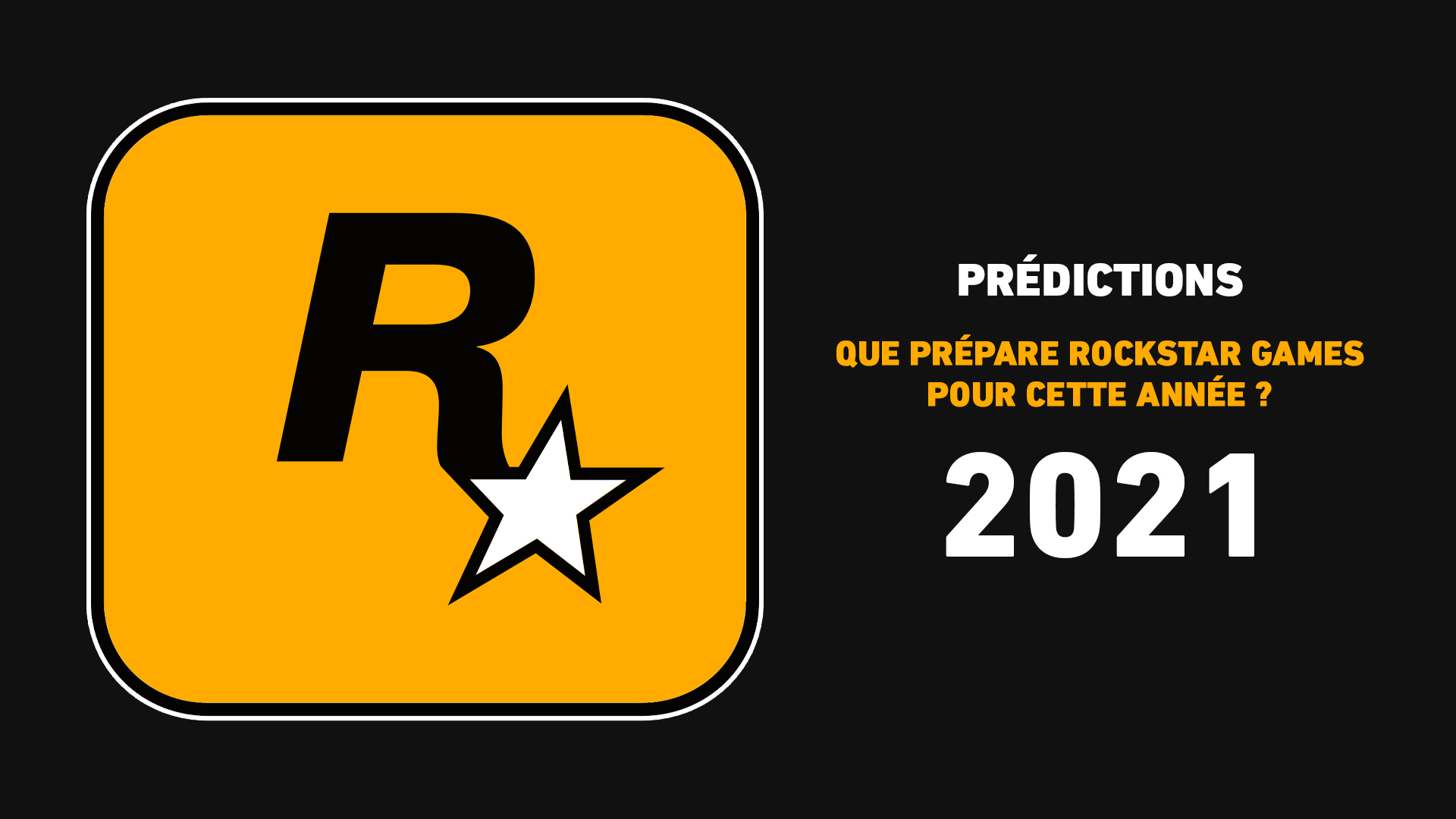 Prédictions Rockstar Games 2021