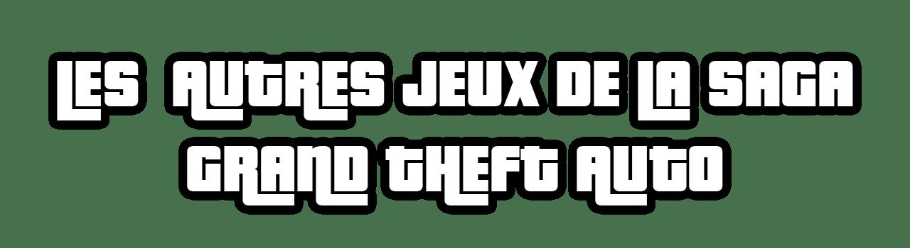 Autres Jeux GTA