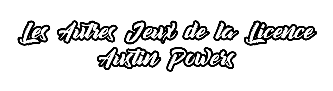 Jeux Austin Powers
