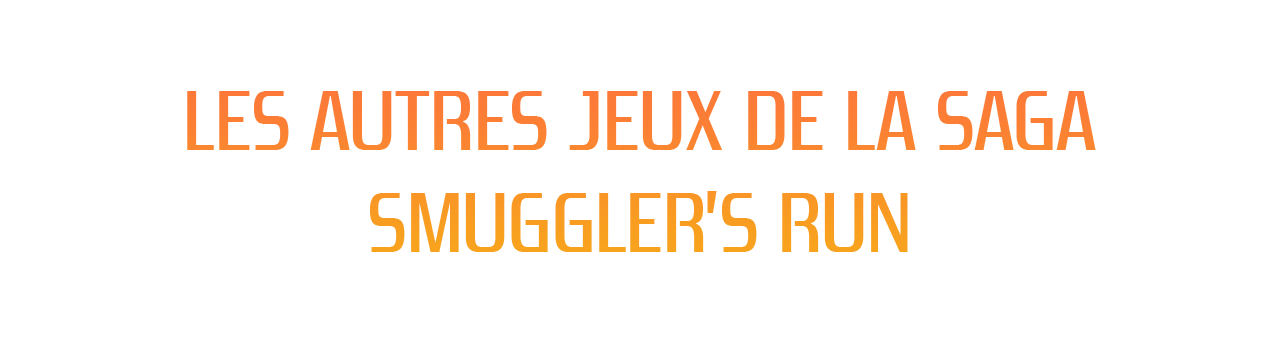 Jeux Smuggler's Run