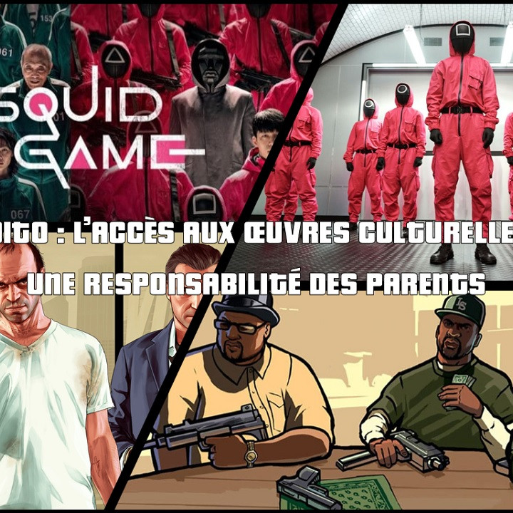 edito squid game acces oeuvres responsabilité parentale